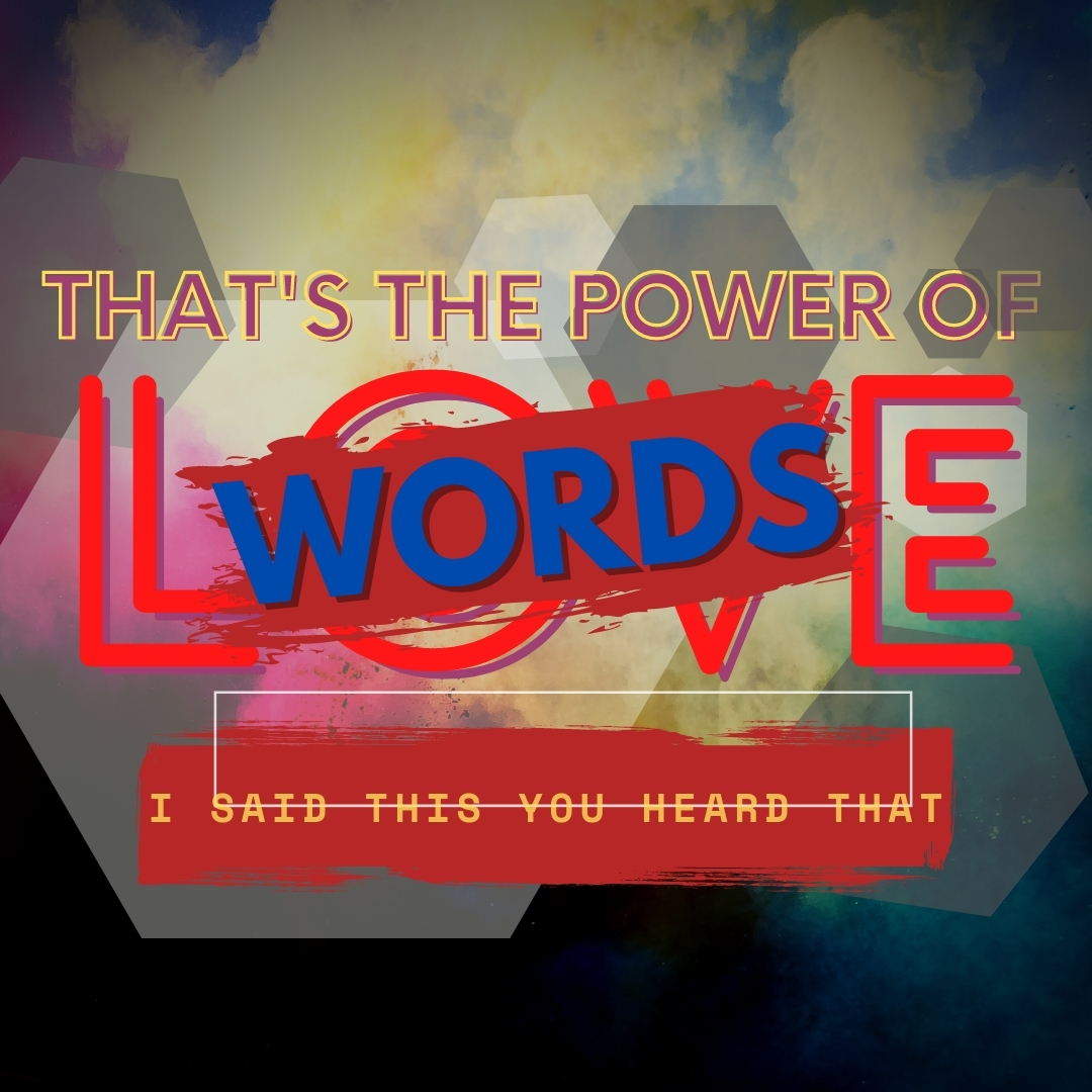 That's the power of words